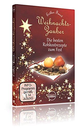 Rohkost Weihnachten vegan: Weihnachtszauber mit Esther Faust:, roh vegan glutenfrei, Rohkost Rezepte auf DVD