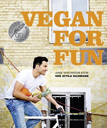 """Vegan for Fun: """"Vegane Küche die Spass macht"""" von Attila Hildmann"""