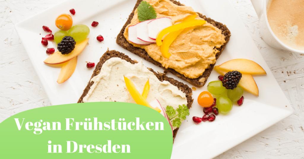 Vegan Frühhstücken in Dresden
