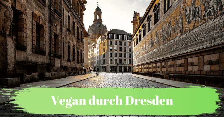 Vegan durch Dresden: Restaurants, Cafés, Friseure, Tätowierer u.v.m.