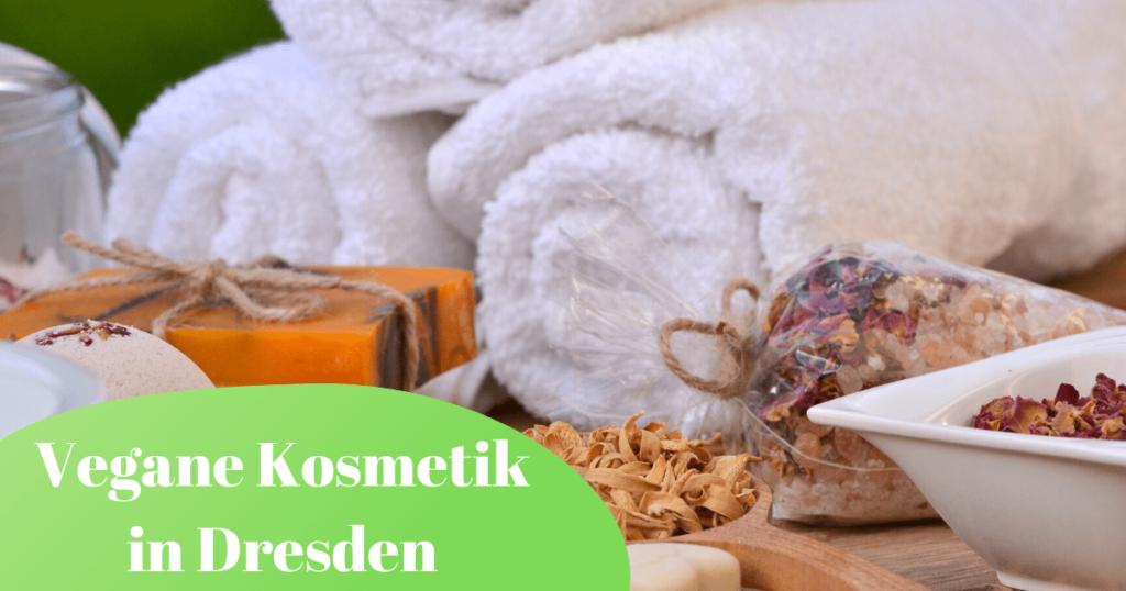 Vegane Kosmetikbehandlungen & Kosmetikstudios in Dresden