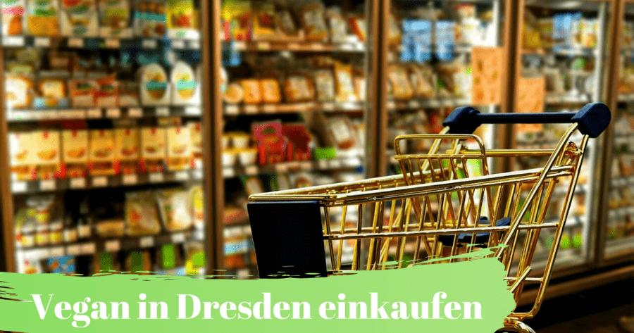 Vegan in Dresden einkaufen