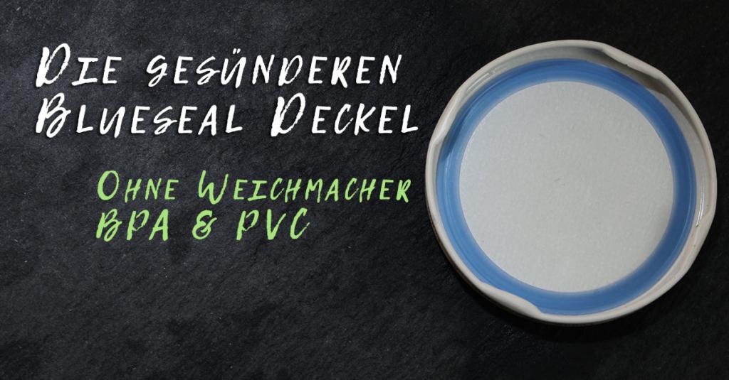 Blueseal-Deckel ohne Weichmacher, PVC & BPA