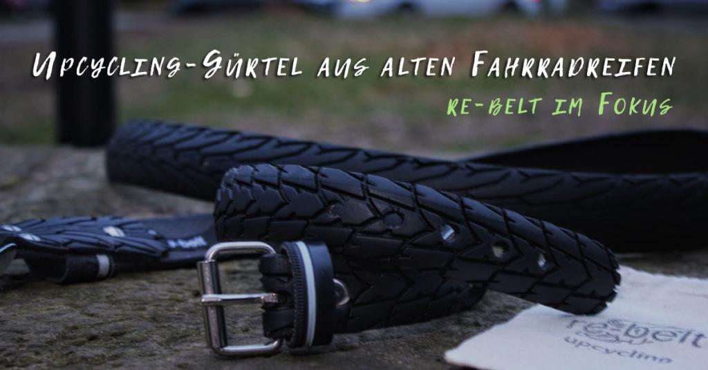 re-belt -Upcycling-Gürtel aus alten Fahrradreifen