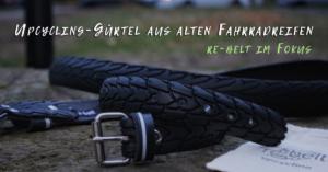 re-belt Gürtel aus alten Fahrradreifen