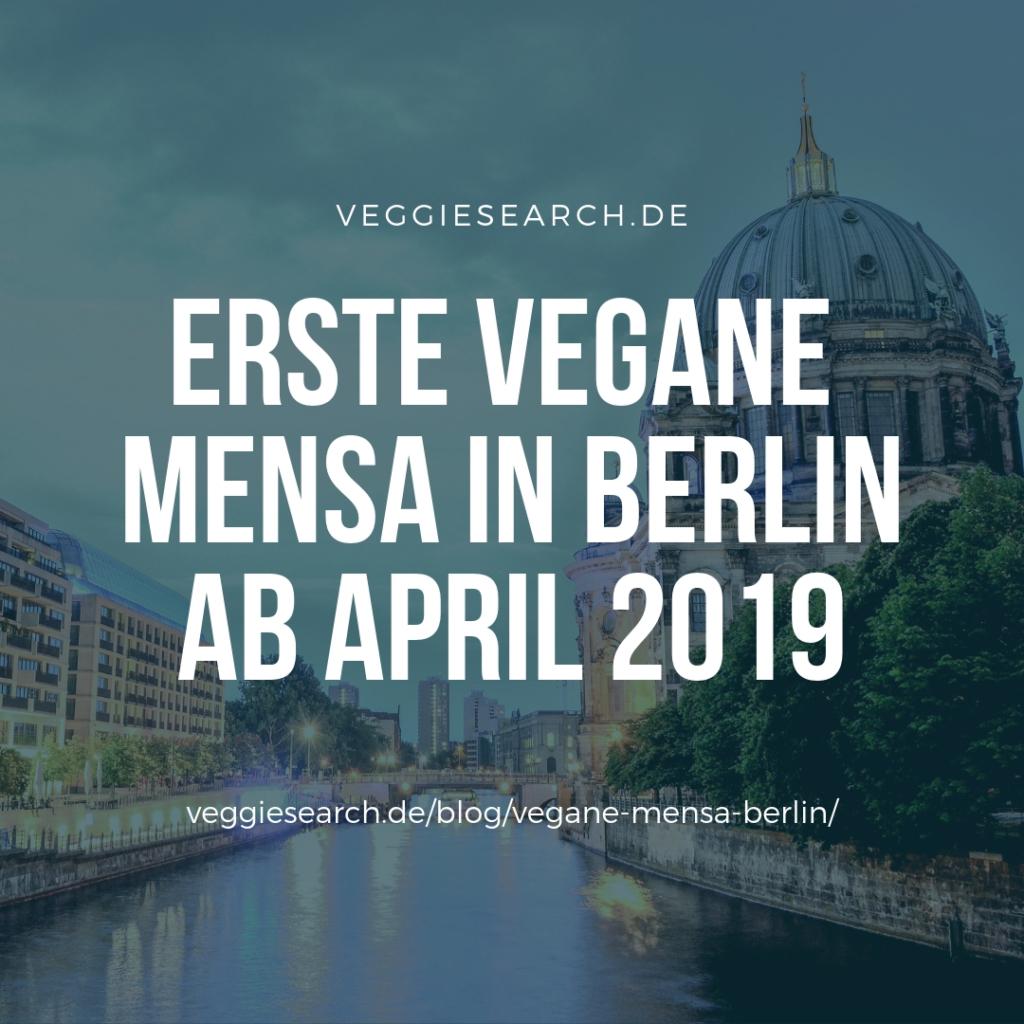 Erste vegane Mensa Deutschlands ab April 2019 in Berlin